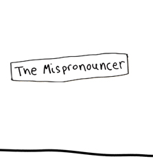 The Mispronouncer
